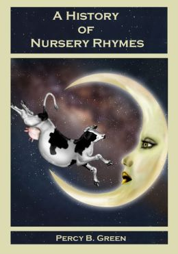 A History of Nursery Rhymes (Illustrated)