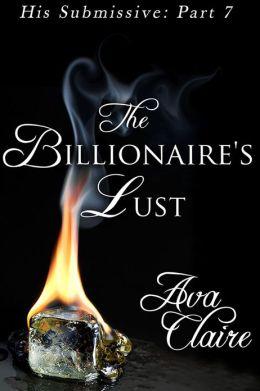 The Billionaire's Lust (His Submissive, Part Seven) (BDSM Erotic Romance)
