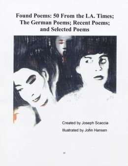 Found Poems: 50 From the L.A. Times; The German Poems; Recent Poems; and Selected Poems