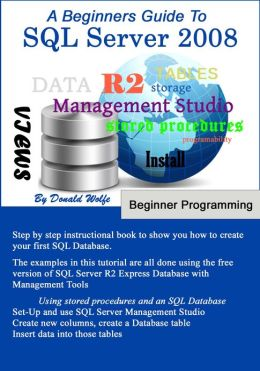 SQL Server 2008 Database Design Tutorial