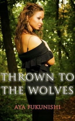 Thrown to the Wolves (Wolf Mountain Werewolf Sex, #1)