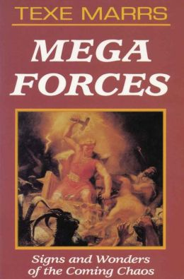 Mega Forces: Signs and Wonders of the Coming Chaos