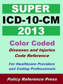 2013 Super ICD-10-CM (Classification of Diseases and Injuries)