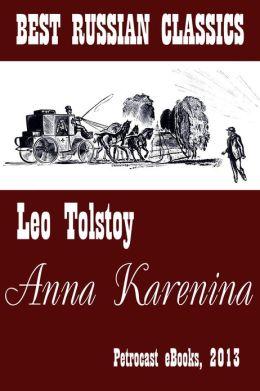 Anna Karenina (best Translation, explanatory Notes, complete Navigation, Illustrated)
