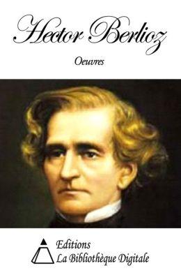 Oeuvres de Hector Berlioz