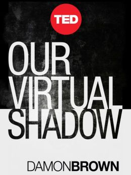 Our Virtual Shadow: Why We Are Obsessed With Documenting Our Lives Online