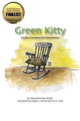Green Kitty: Stories Grandma Still Remembers
