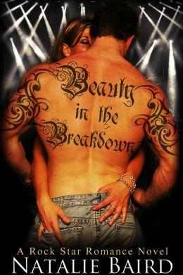 Beauty in the Breakdown (A Rock Star Romance Novel)