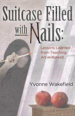 Suitcase Filled with Nails: Lessons Learned from Teaching Art in Kuwait
