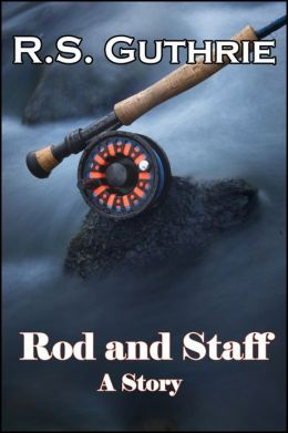 Rod and Staff: A Story