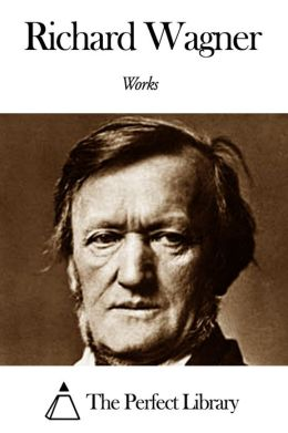 Works of Richard Wagner