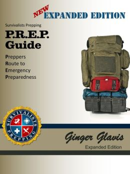 Survivalists Prepping - P.R.E.P. Guide: Preppers Route to Emergency Preparedness