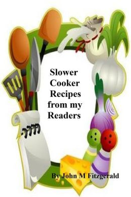 Slower Cooker Recipes from my Readers