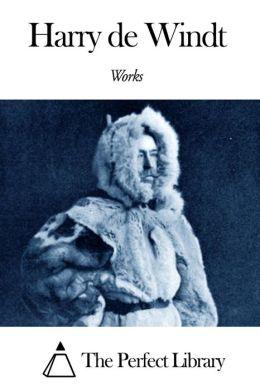 Works of Harry de Windt