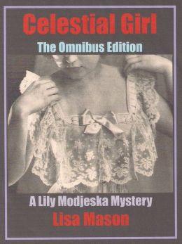 Celestial Girl, The Omnibus Edition (A Lily Modjeska Mystery)
