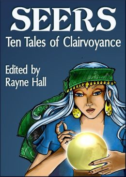 Seers: Ten Tales of Clairvoyance