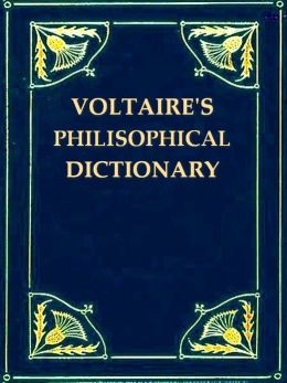 A Philosophical Dictionary, Volumes III-IV (of X)
