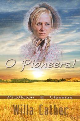 O Pioneers! (Middleton Classics)