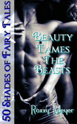 Beauty Tames The Beasts: 50 Shades of Fairy Tales
