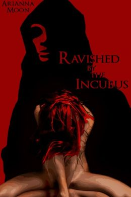 Ravished by the Incubus (Horror Erotica)
