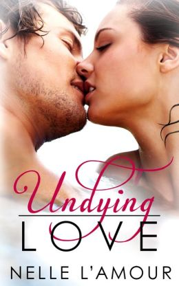Undying Love (Book 1)