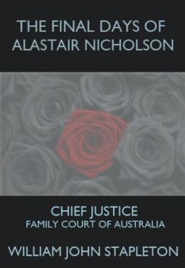 The Final Days of Alastair Nicholson: Chief Justice Family Court of Australia