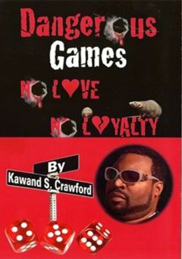 Dangerous Games No Love No Loyalty