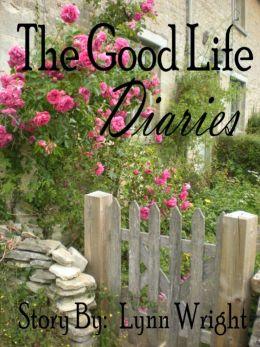 The Good Life Diaries 1