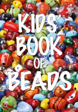 Kids' Book of Beads