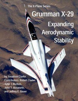 Grumman X-29: Expanding Aerodynamic Stability