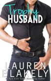 Book Cover Image. Title: Trophy Husband, Author: Lauren Blakely
