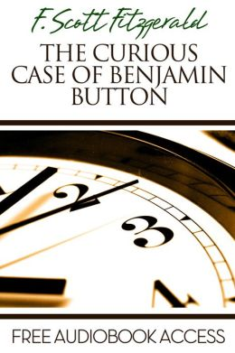 The Curious Case of Benjamin Button (with Audiobook Access)