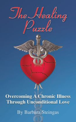 The Healing Puzzle, Overcoming A Chronic Illness Through Unconditional Love