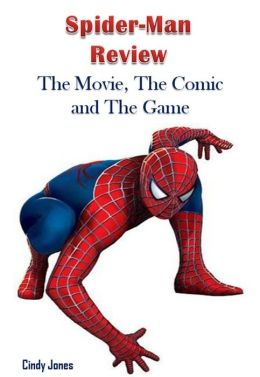 Spider-Man Review: The Movie, The Comic and The Game.