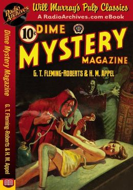Dime Mystery Magazine G. T. Fleming-Roberts and H. M. Appel