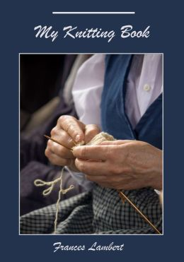 My Knitting Book (Illustrated)