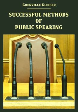 Successful Methods of Public Speaking (Illustrated)