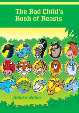 The Bad Child's Book of Beasts (Illustrated)