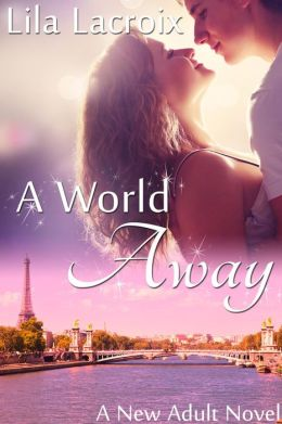 A World Away (A New Adult Romance Novel)