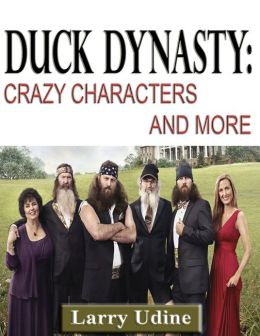 Duck Dynasty: Crazy Characters and More