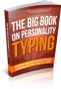 The Big Book On Personality Typing - Discover What Are The Most Popular Personality Typing Tools Out There