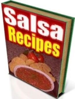DIY Recipes Guide - Over 150 Yummy Salsa Recipes - There's sure be something for everyone...