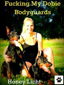 Fucking My Dobie Bodyguards (Taboo Bestiality Erotica)