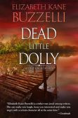 Book Cover Image. Title: Dead Little Dolly, Author: Elizabeth Kane Buzzelli