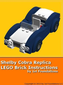 Shelby Cobra Replica - LEGO Brick Instructions by 1st Foundations