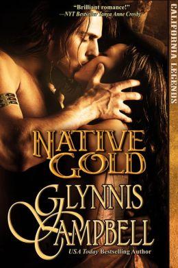 Native Gold (California Legends, Book 1)