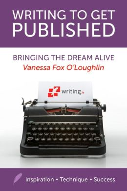 Writing to get Published: Bringing the Dream Alive