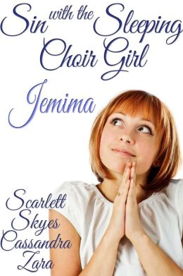 Sin with the Sleeping Choir Girl 3: Jemima (reluctant teen breeding sleep sex)
