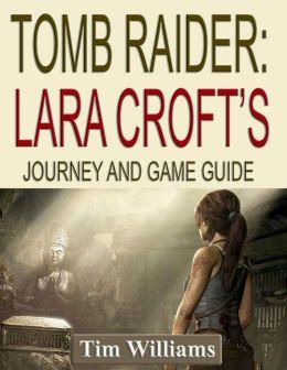 Tomb Raider: Lara Croft's Journey and Game Guide