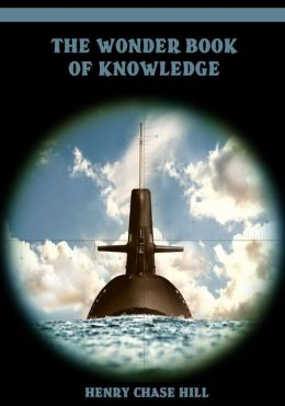 The Wonder Book of Knowledge (Illustrated)